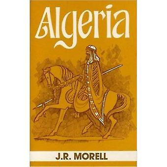 Algeria: The Topography and� History, Political, Social and Natural, of French Africa