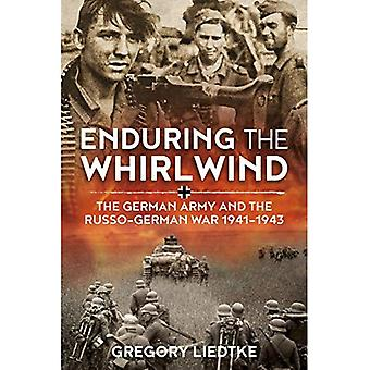Enduring the Whirlwind: The� German Army and the Russo-German War 1941-1943 (Wolverhampton Military Studies)
