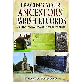 Traçage des registres paroissiaux de vos ancêtres - un Guide pour la famille et Local
