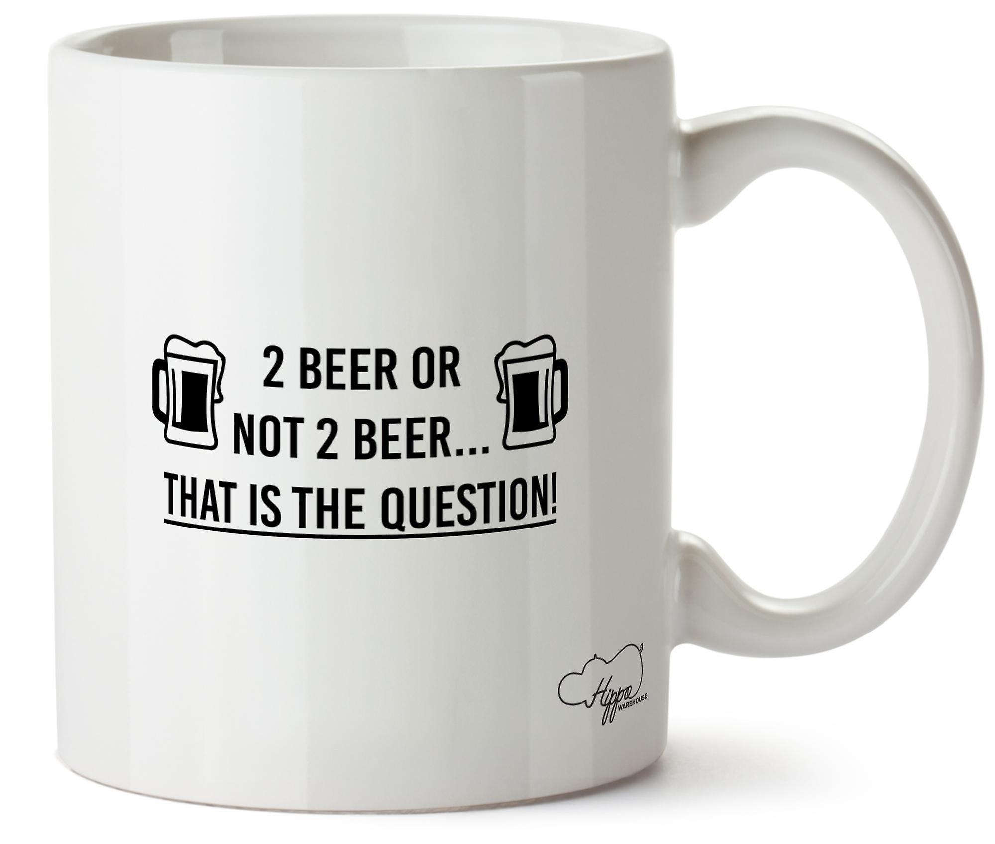 2 Question Imprimé Hippowarehouse Bière Ou Coupe nbsp;Mug C'est 10oz La Céramique Pas OiulXZTwPk