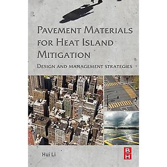 Pavement Materials for Heat Island Mitigation by Li & Hui