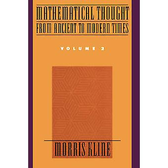 Mathematical Thought from Ancient to Modern Times Volume 2 by Kline & Morris