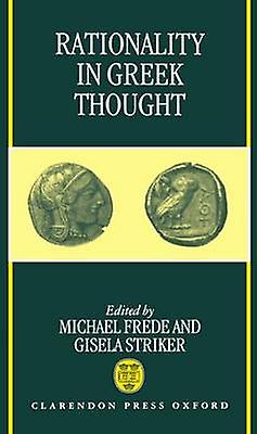 Rationality in Greek Thought by Frougee & Striker