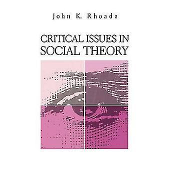 Critical Issues in Social Theory par Rhoads & K. John