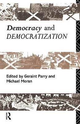 Democracy and Democratization by Parry & Geraint