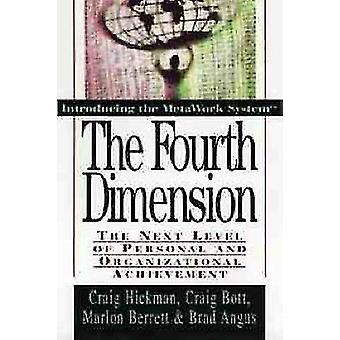 Die vierte Dimension die nächste Stufe der persönlichen und organisatorischen Leistung von Bott & Craig