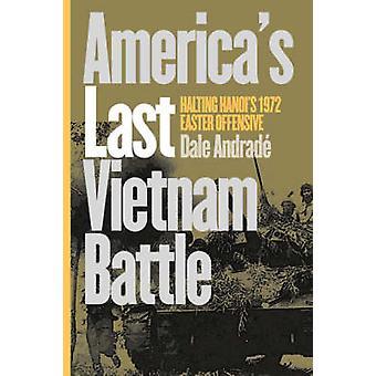 Amerika siste Vietnam kamp stanse Hanois 1972 påske Offensive av Andrade & Dale