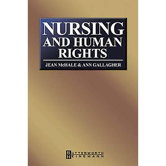 Nursing and Human Rights by McHale & J