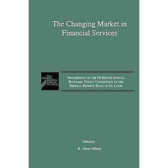 Den endrede markedssituasjonen i finansielle tjenester foredrag på den femtende årlige økonomiske politikk konferansen i Federal Reserve Bank of St. Louis. av Gilbert & R. Alton