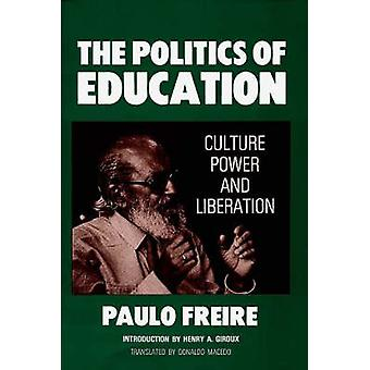 The Politics of Education Culture Power and Liberation by Macedo & Donaldo