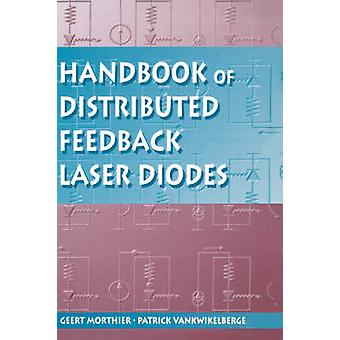 Handbook of Distributed Feedback Laser Diodes by Morthier & Geert