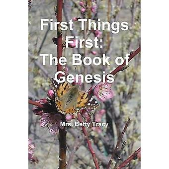 First Things First The Book of Genesis by Tracy & Betty