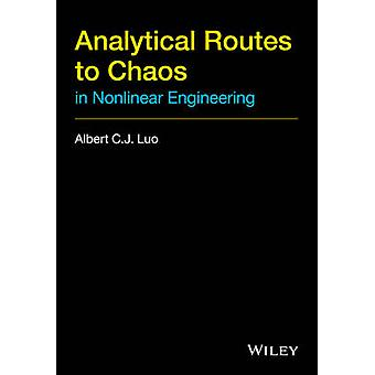 Analytical Routes to Chaos in Nonlinear Engineering by Luo & Albert C. J.