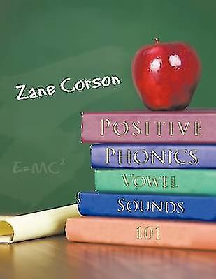 Positive Phonics  Vowel Sounds 101 by Corson & Zane