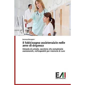 Il fabbisogno assistenziale nelle aree di degenza by Baragatti Lorenzo