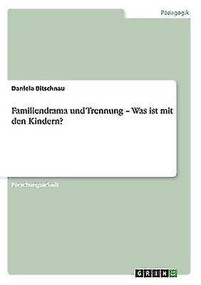 Familiendrama und Trennung  Was ist mit den Kindern by Bitschnau & Daniela