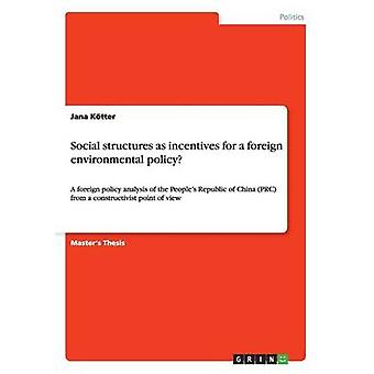 Social structures as incentives for a foreign environmental policy by Ktter & Jana