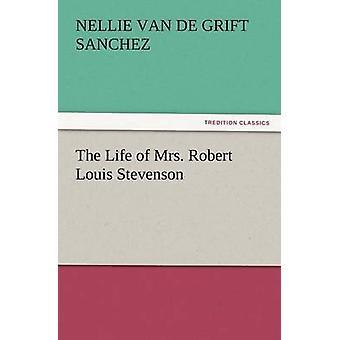 Das Leben der Mrs Robert Louis Stevenson von Sanchez & Nellie Van De Grift