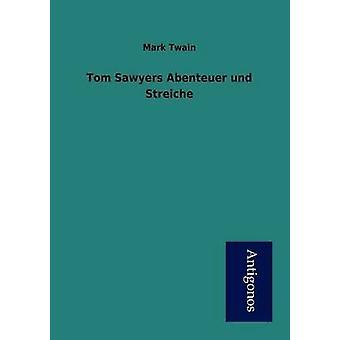 Tom Sawyers Abenteuer und Streiche by Twain & Mark