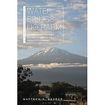 Wasser bringt keinen Schaden: Wissen und der Kampf um die Gewässer des Kilimandscharo (Neue afrikanische Geschichte)