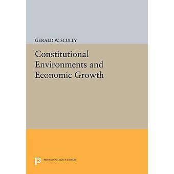Constitutional Environments and Economic Growth by Gerald W. Scully -