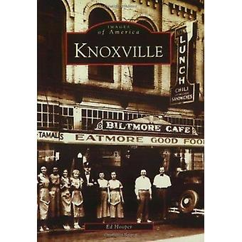 Knoxville by Ed Hooper - 9780738515571 Book