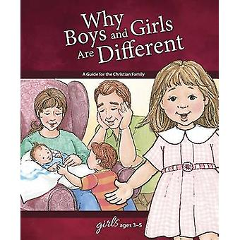 Why Boys and Girls Are Different - For Girls Ages 3-5 by Carol Greene