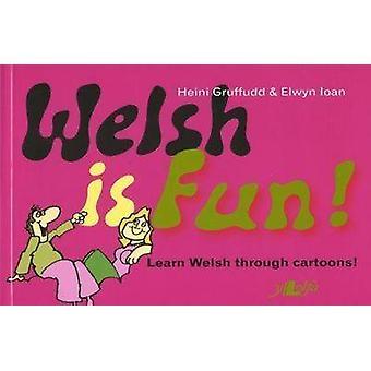 Welsh is Fun! - A New Course in Spoken Welsh for the Beginner (Bilingu