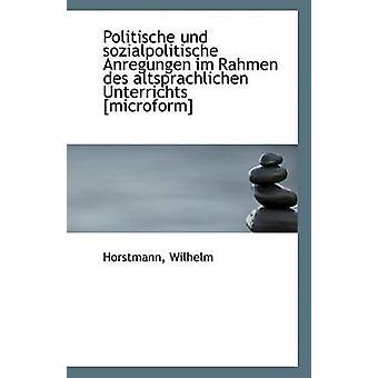 Politische Und Sozialpolitische Anregungen Im Rahmen Des Altsprachlic