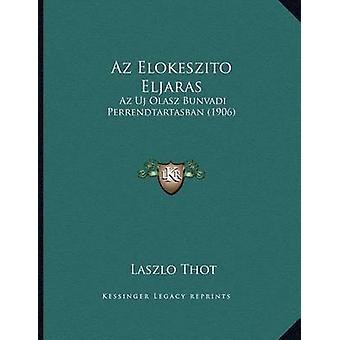 AZ Elokeszito Eljaras - AZ Uj Olasz Bunvadi Perrendtartasban (1906) by