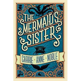 The Mermaid's Sister by Carrie Anne Noble - 9781477820889 Book