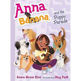 Anna - Banana - and the Puppy Parade by Anica Mrose Rissi - Meg Park