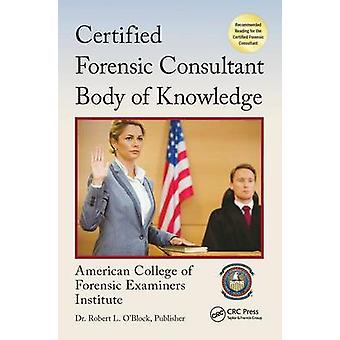 The Certified Forensic Consultant Body of Knowledge by American Colle