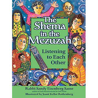 Shema in the Mezuzah - Listening to Each Other by Sandy Eisenberg Sass