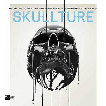 Skullture - Skulls in Contemporary Visual Culture by Paz Dizman - Bend