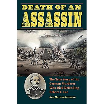 Death of an Assassin - The True Story of the German Murderer Who Died