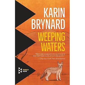 Weeping Waters by Karin Brynard - 9781609454463 Book
