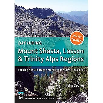 Day Hiking - Mount Shasta - Lassen & Trinity - Alps Regions - Redding -