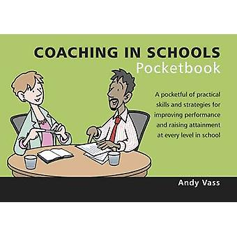 Coaching in Schools Pocketbook by Andy Vass - 9781906610937 Book