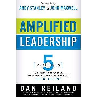 Amplified Leadership - 5 Practices to Establish Influence - Build Peop