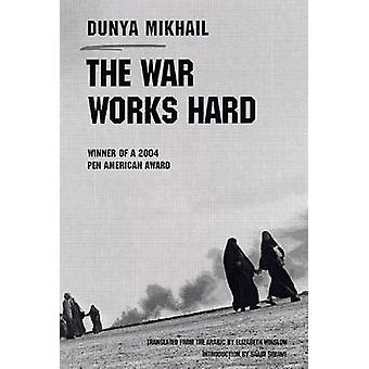 The War Works Hard - Poetry by Dunya Mikhail - Elizabeth Winslow - Saa