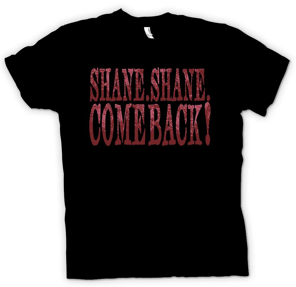 Womens T-shirt - Shane Shane Come Back - Movie