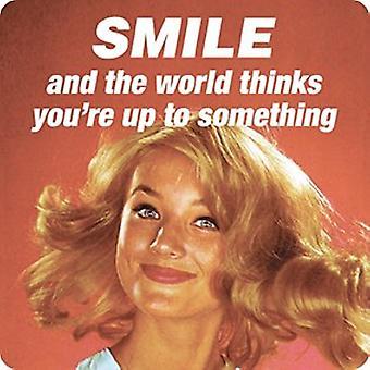 Lächeln und die Welt denkt... Einzelne lustige Getränke Untersetzer