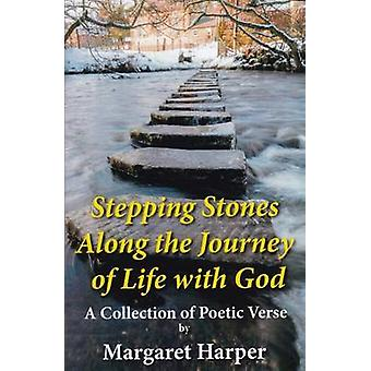 Stepping Stones Along the Journey of Life with God - A Collection of P