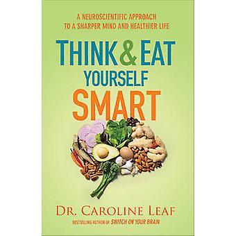 Tror og spise deg Smart - en Neuroscientific tilnærming til et skarpere