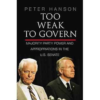 Too Weak to Govern - Majority Party Power and Appropriations in the U.