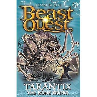 Beast Quest - Tarantix the Bone Spider - Series 21 Book 3 by Adam Blade