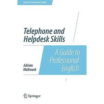 Telephone and Helpdesk Skills - A Guide to Professional English by Adr
