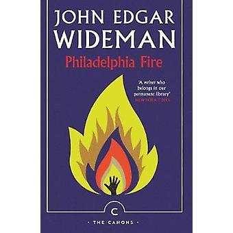 Philadelphia Fire by John Edgar Wideman - 9781786892034 Book