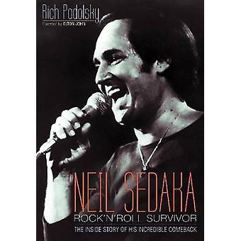 Neil Sedaka - Rock 'n' Roll Survivor - The Inside Story of His Incredib